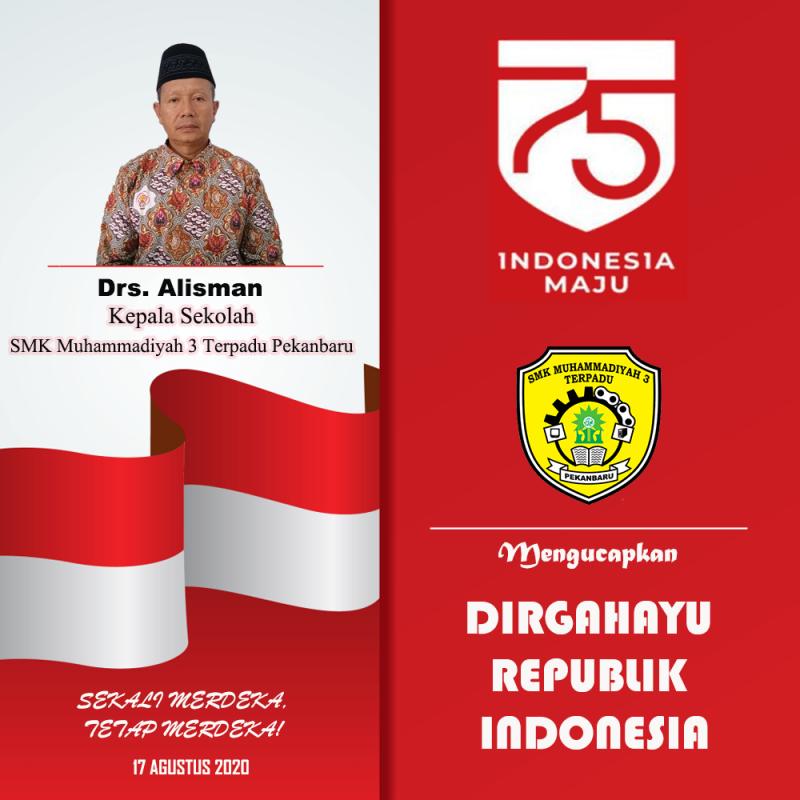17 AGUSTUS 2020, INDONESIA MAJU, SMK MUHAMMADIYAH 3 TERPADU PEKANBARU MAKIN TERDEPAN !!!